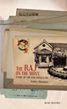 The Raj on the Move by Rajika Bhandari