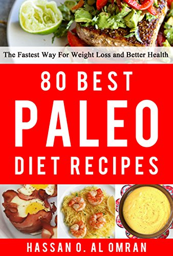 80-best-paleo-diet-recipes-the-fastest-way-for-weight-loss-and-better-health