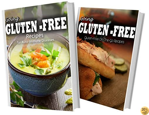 Recipes For Auto-Immune Diseases and Gluten-Free On-The-Go Recipes: 2 Book Combo (Going Gluten-Free)