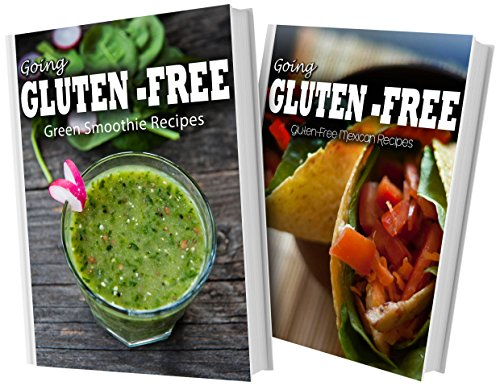 gluten-free-green-smoothie-recipes-and-gluten-free-mexican-recipes-2-book-combo-going-gluten-free