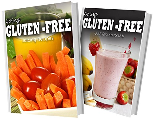 gluten-free-juicing-recipes-and-gluten-free-recipes-for-kids-2-book-combo-going-gluten-free