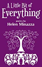 A Little Bit of Everything by Helen Minazza