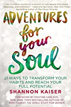 Adventures for Your Soul: 21 Ways to…