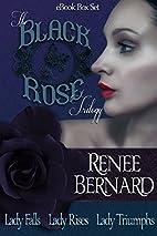 Black Rose Trilogy Box Set by Renee Bernard