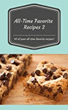 All-Time Favorite Recipes 2: 40 of your…