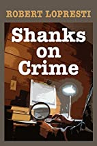 Shanks On Crime by Robert Lopresti