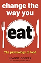 Change The Way You Eat: The psychology of…