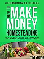How to Make Money Homesteading: Economic…