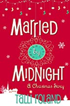 Married by Midnight: A Christmas Story by…