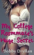 My College Roommate's Huge Secret:…