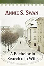 A Bachelor in Search of a Wife by Annie S.…