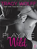Play Me Wild by Tracy Wolff