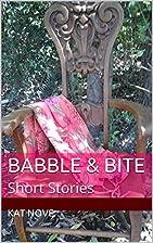 Babble & Bite: Short Stories by Kat Nove