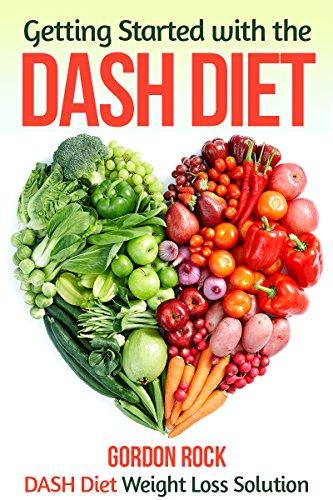 getting-started-with-the-dash-diet-dash-diet-weight-loss-solution-dash-diet-cookbook