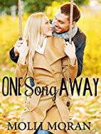 One Song Away by Molli Moran