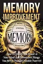 Memory Improvement: How to Unlock the Power…