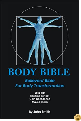 Body Bible: Believers' Bible for Body Transformation