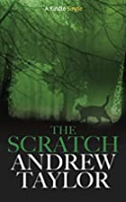 The Scratch (Kindle Single) by Andrew Taylor
