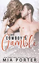The Cowboy's Gamble: Destined For Love…