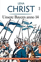 Unsere Bayern anno 14 by Lena Christ