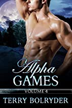 Alpha Games, Volume 4 by Terry Bolryder