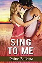 Sing to Me by Raine Balkera