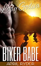 Biker Babe (Lady Godiva, #1) by April Ryder