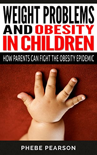 weight-loss-weight-problems-and-obesity-in-children-how-parents-can-fight-the-obesity-epidemic