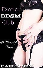 Exotic BDSM Club: A Werewolf's Desire…