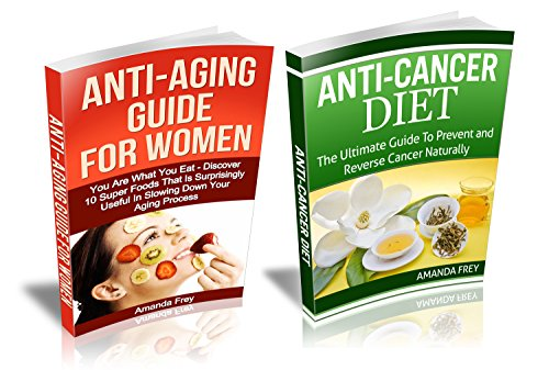 anti-aging-and-anti-cancer-guide-box-set-discover-10-super-foods-that-are-surprisingly-useful-in-slowing-down-your-aging-process-the-ultimate-guide-anti-aging-secrets-anti-cancer-diet