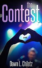 The Contest by Dawn L. Chiletz