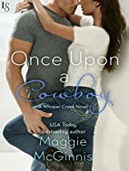 Once Upon a Cowboy: A Whisper Creek Novel by…