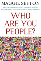 WHO ARE YOU PEOPLE?: Characters From the…