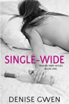 Trailer Park Wives: The Single-Wide Edition…