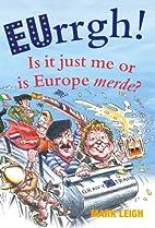 EUrrgh!: Is it Just Me or is Europe merde?…