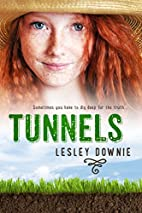 Tunnels by Lesley Downie