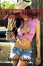 Cowboy Menage by Jamie Klaire