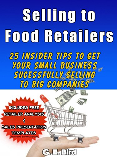 selling-to-food-retailers-25-insider-tips-to-get-your-small-business-successfully-selling-to-big-companies