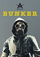The Bunker: Part I by A.M. Khalifa