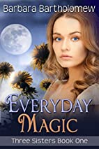 Everyday Magic (Three Sisters Book 1) by…
