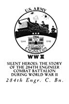 Silent Heroes: The Story of the 284th…