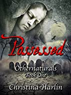 Othernaturals Book One: Possessed by…