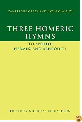TThree Homeric Hymns: To Apollo, Hermes, and Aphrodite (Cambridge Greek and Latin Classics)