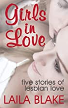 Girls in Love: Five Stories of Lesbian Love…