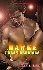 Hawke (Urban Warriors 4) by Lea T. Earl