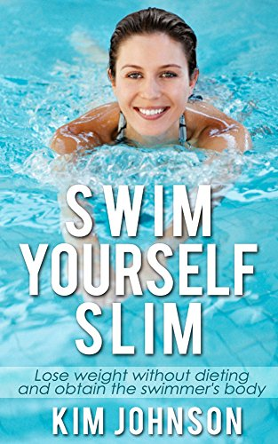 swimming-swim-yourself-slim-and-obtain-the-swimmers-body-losing-weight-get-lean-stay-healthy-vegan-bodybuilding-iifym-whole-30-carb-cycling-detox-mediterranean-diet-build-muscle