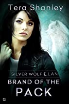 Brand of the Pack (Silver Wolf Clan) by Tera…