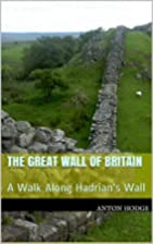 The Great Wall of Britain: A Walk Along…