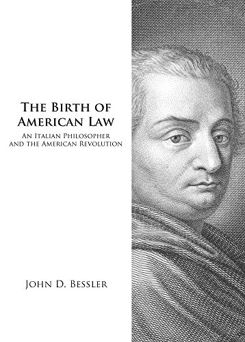 the-birth-of-american-law-an-italian-philosopher-and-the-american-revolution-legal-history