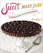 Sweet Mary Jane: 75 Delicious…